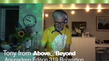 Tony from Above & Beyond: Anjunadeep Edition 319 Recreation | Livestream DJ Set